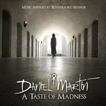 A Taste Of Madness - Daniel Martin